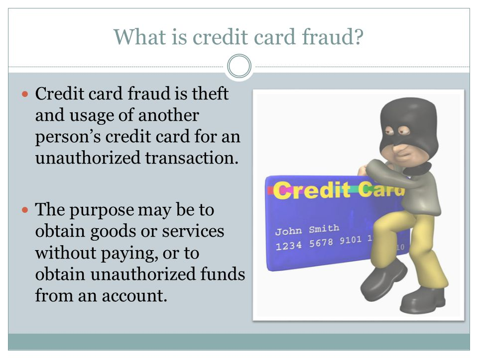 What is credit card fraud.