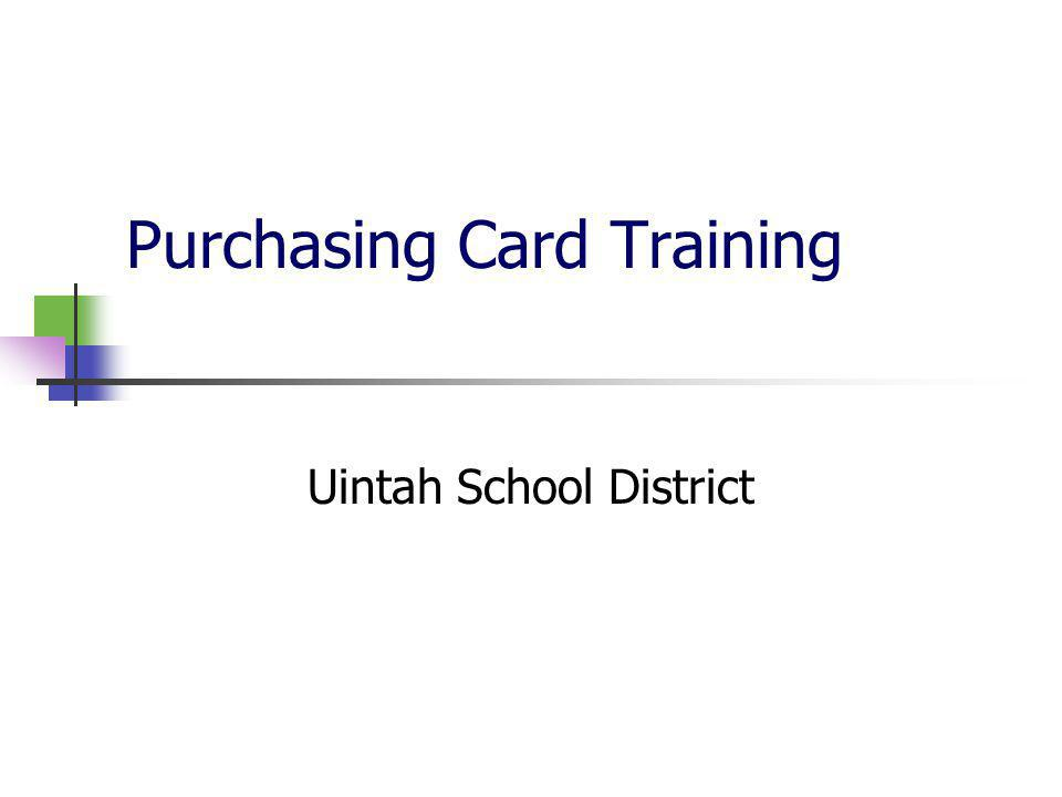 Purchasing Card Training Uintah School District