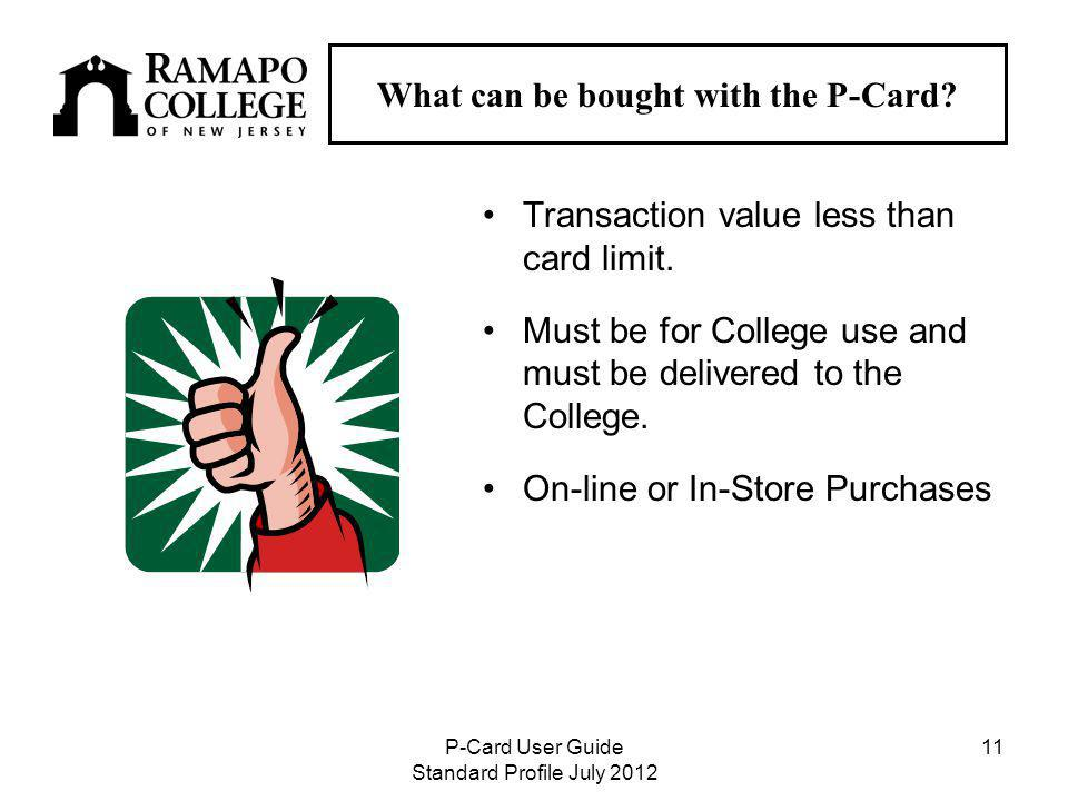 P-Card User Guide Standard Profile July What can be bought with the P-Card.