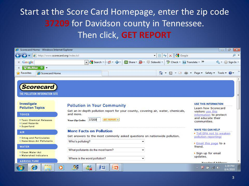Start at the Score Card Homepage, enter the zip code 37209 for Davidson county in Tennessee. Then click, GET REPORT 3