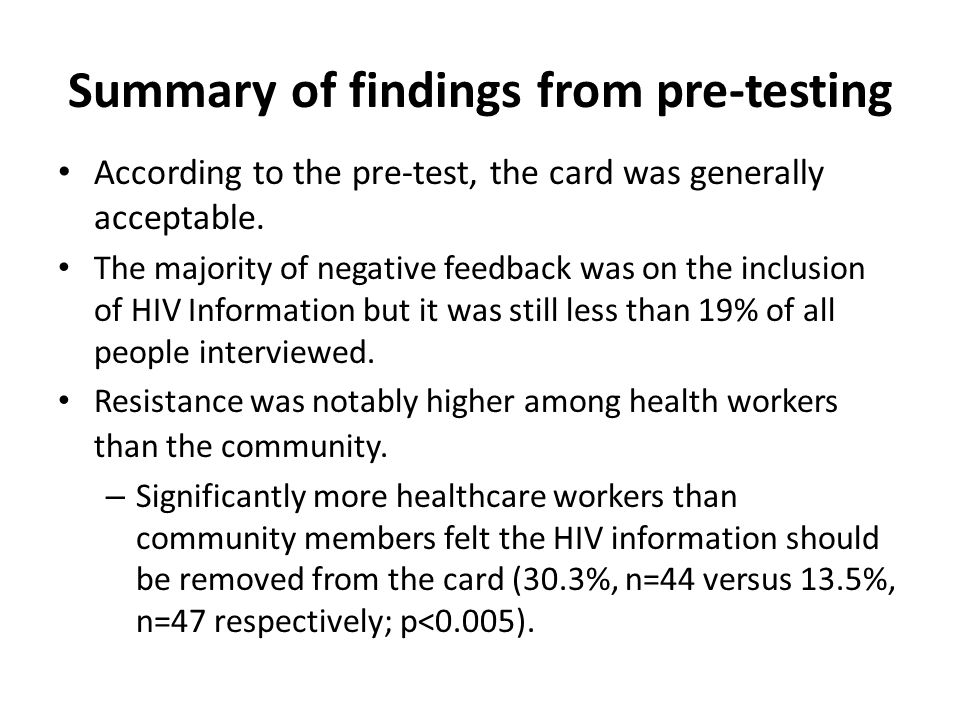 Summary of findings from pre-testing According to the pre-test, the card was generally acceptable.