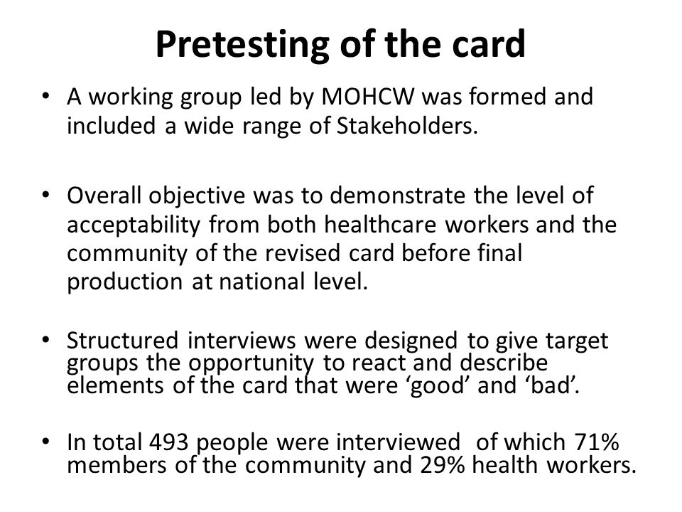 Pretesting of the card A working group led by MOHCW was formed and included a wide range of Stakeholders.