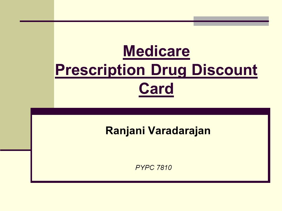 Medicare Prescription Drug Discount Card Ranjani Varadarajan PYPC 7810