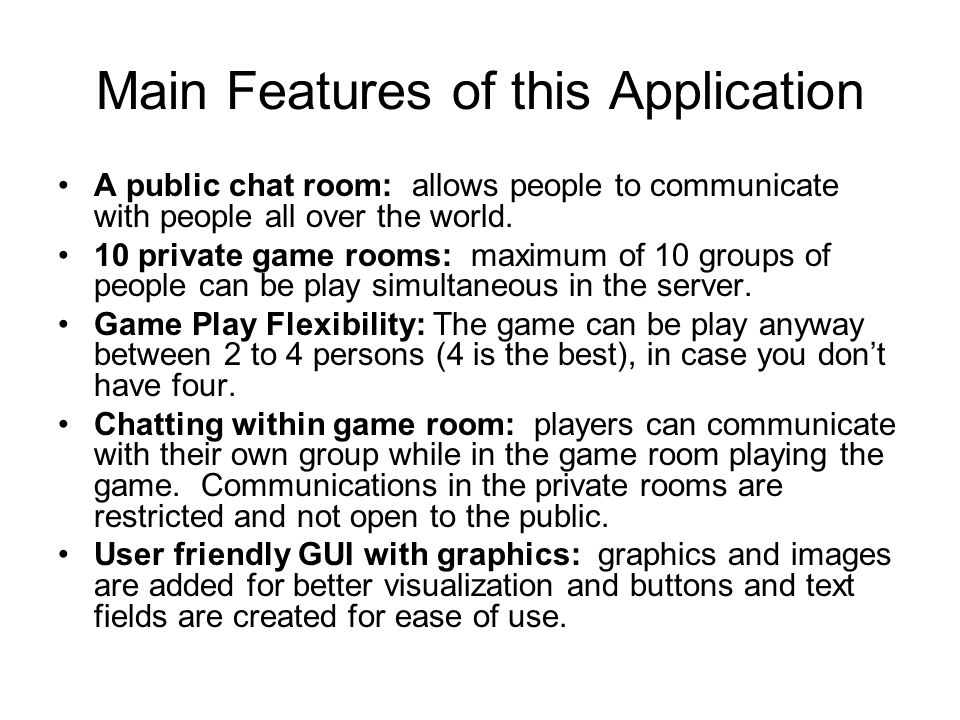 Main Features of this Application A public chat room: allows people to communicate with people all over the world.
