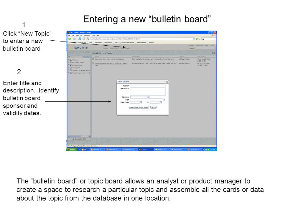 Entering a new bulletin board Click New Topic to enter a new bulletin board Enter title and description. Identify bulletin board sponsor and validity