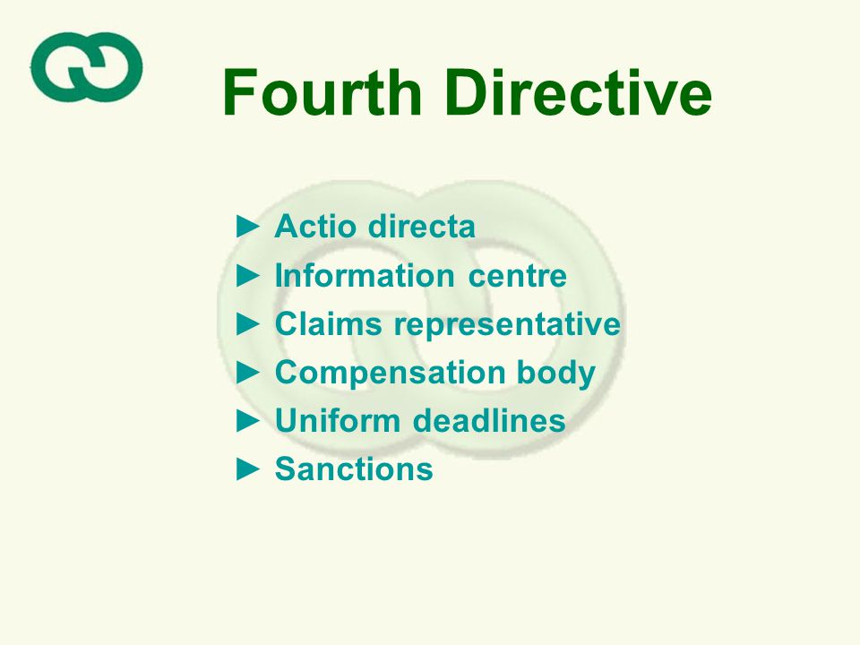 Fifth Directive Aims: * Protection of interests of insured vehicles owners * Protection of victims of traffic accidents independently of a place of an accident