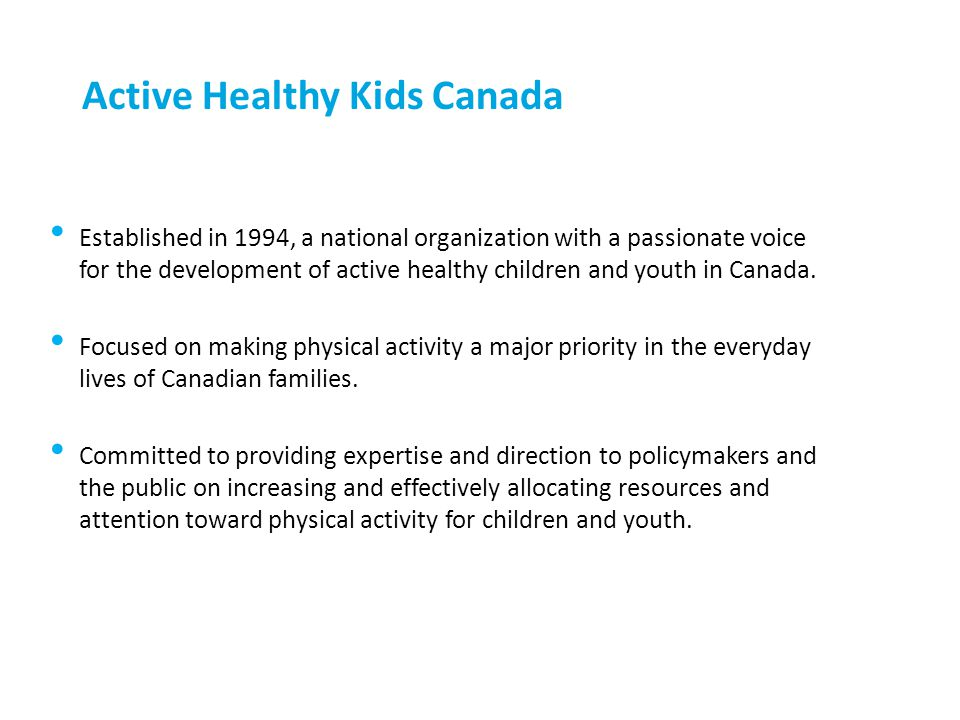 Established in 1994, a national organization with a passionate voice for the development of active healthy children and youth in Canada. Focused on ma