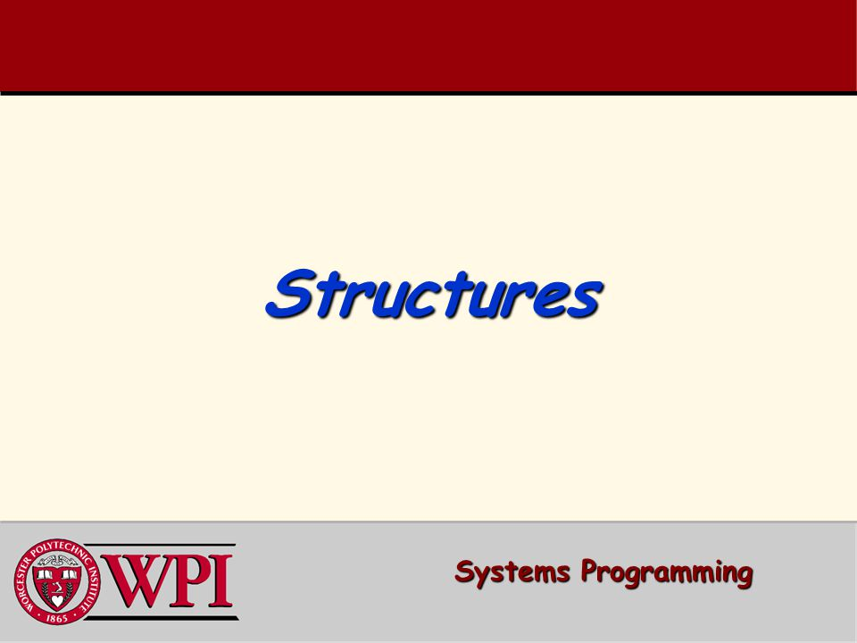 StructuresStructures Systems Programming
