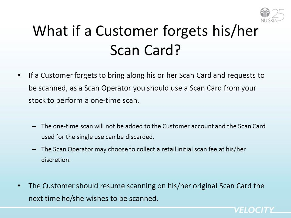What if a Customer forgets his/her Scan Card.