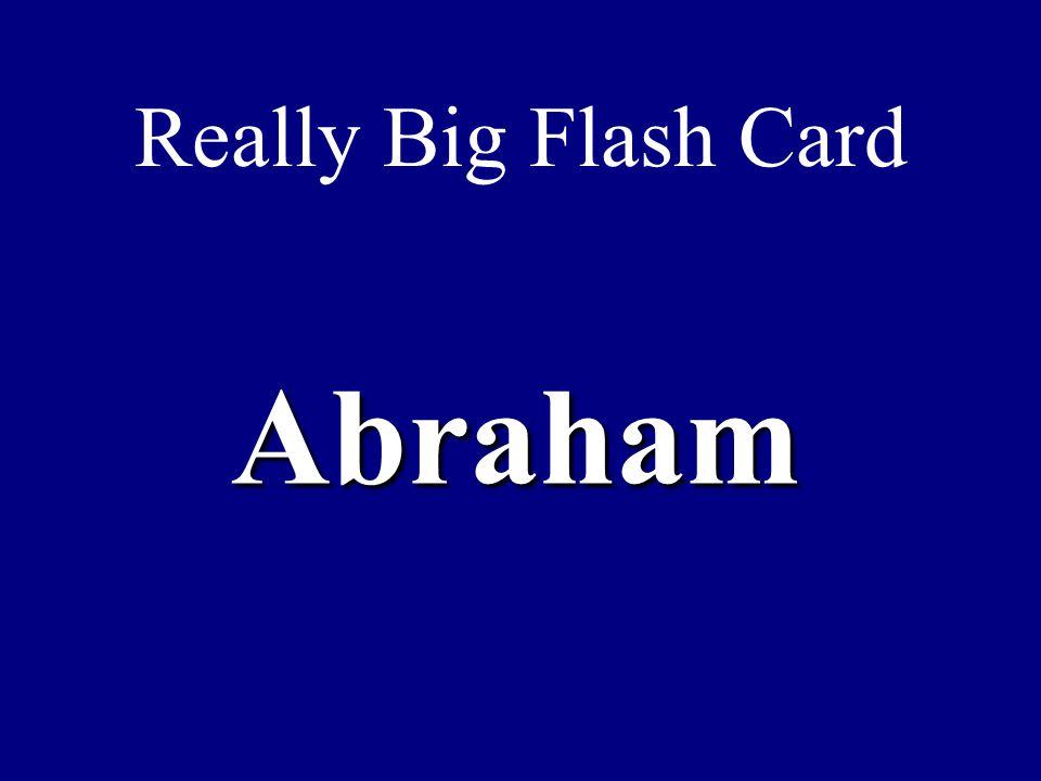 Really Big Flash Card Abraham