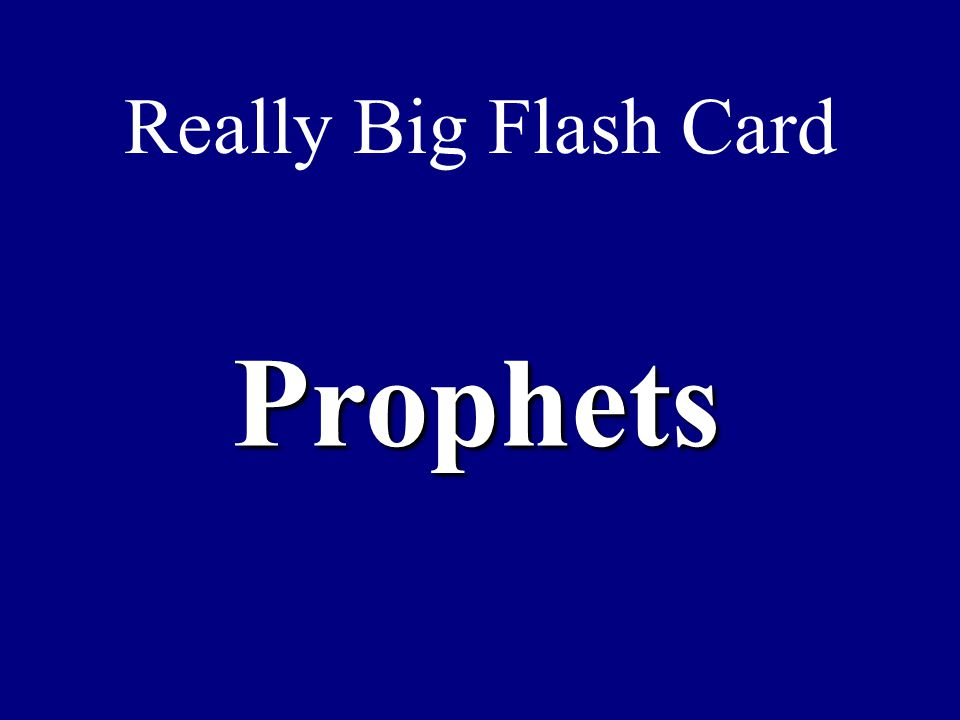 Really Big Flash Card Prophets