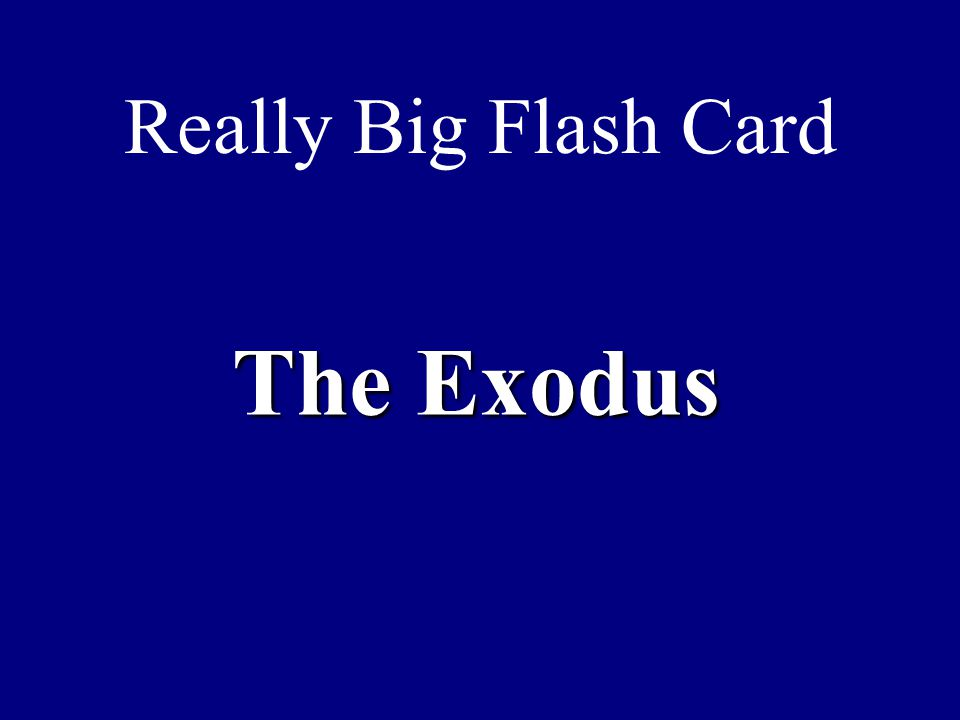 Really Big Flash Card The Exodus