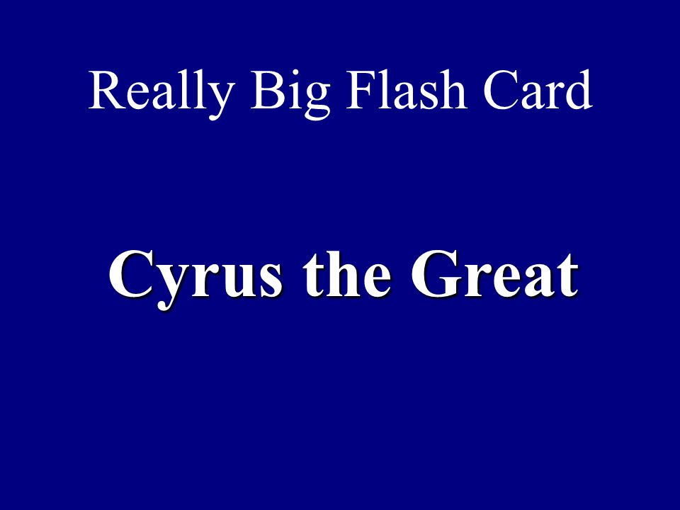 Really Big Flash Card Cyrus the Great