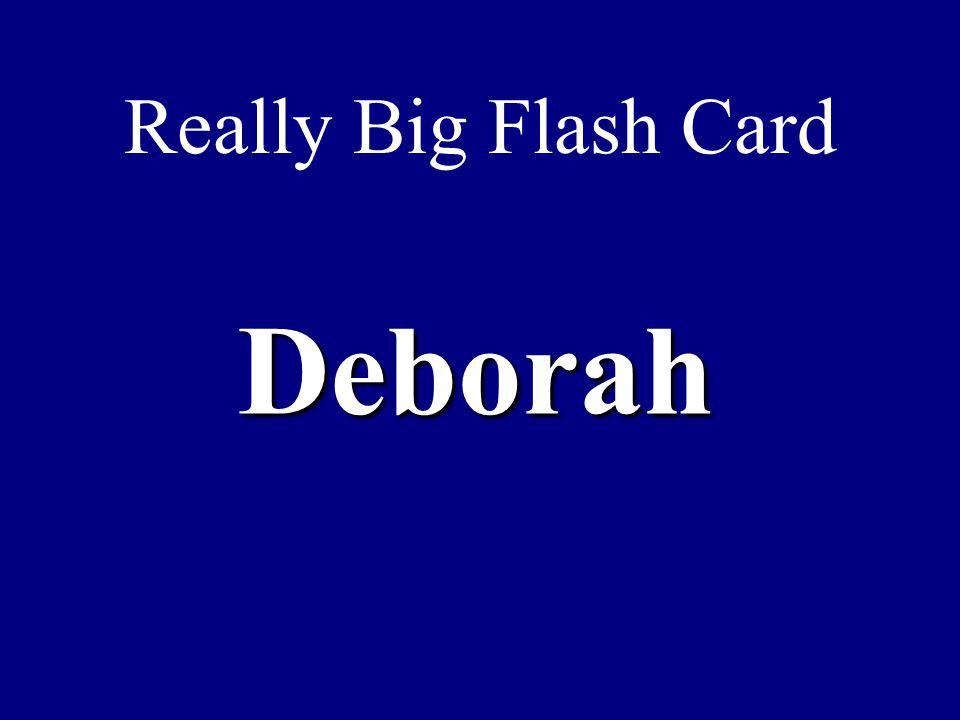 Really Big Flash Card Deborah