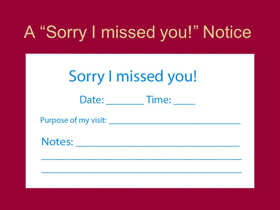 A Sorry I missed you! Notice