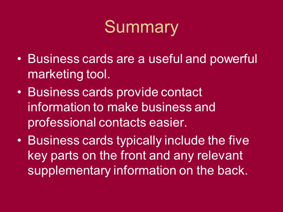 Summary Business cards are a useful and powerful marketing tool.
