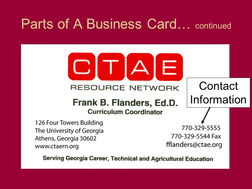 Parts of A Business Card… continued Contact Information