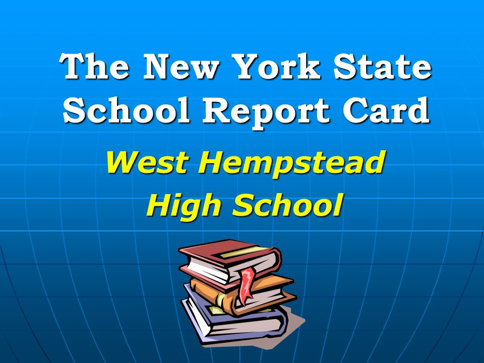 West Hempstead High School The New York State School Report Card