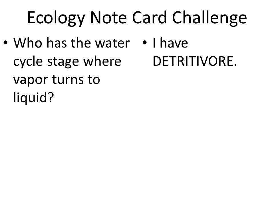 Ecology Note Card Challenge Who has the layer of Earth where all life can be found.