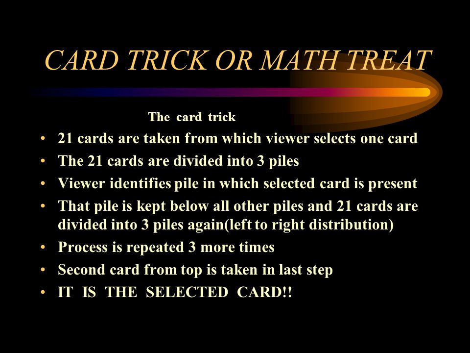 RESULTS 1)The card trick can be performed if f(a)=a for some a belonging to {1,2,3..C} 2)final position of card will be a 3)Comp prog given below prints no.