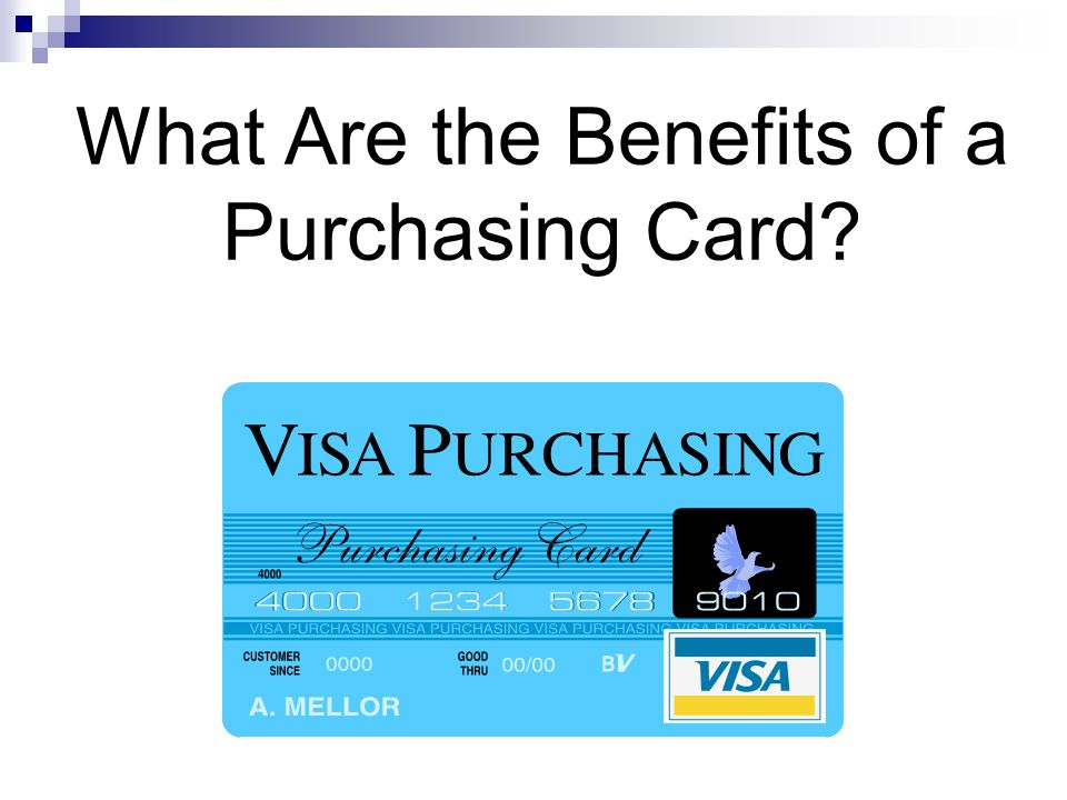 What Are the Benefits of a Purchasing Card?