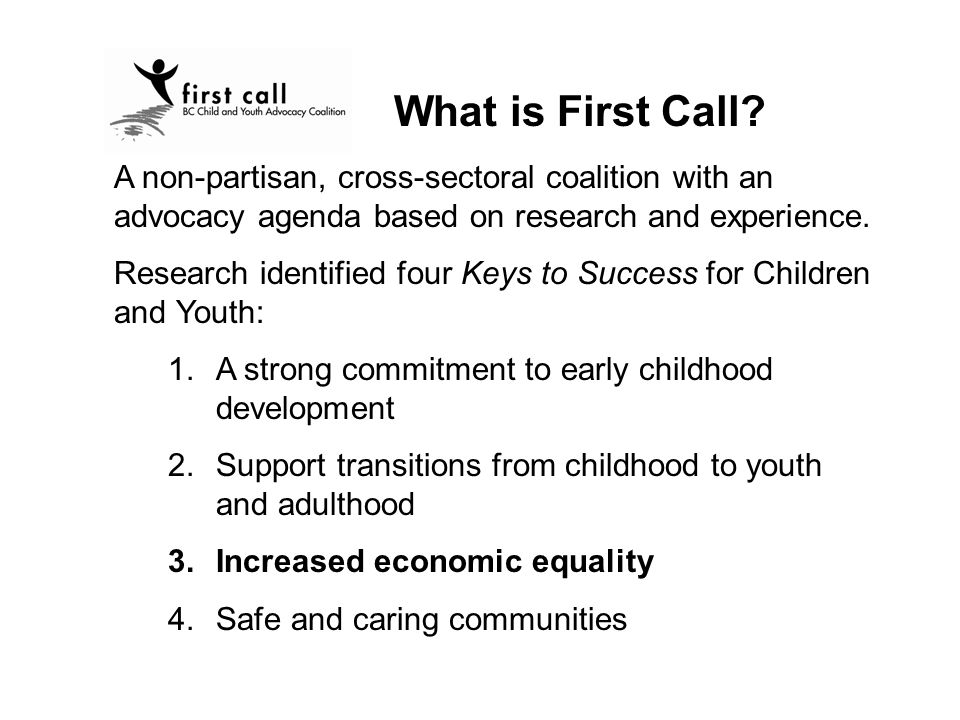 What is First Call? A non-partisan, cross-sectoral coalition with an advocacy agenda based on research and experience. Research identified four Keys t