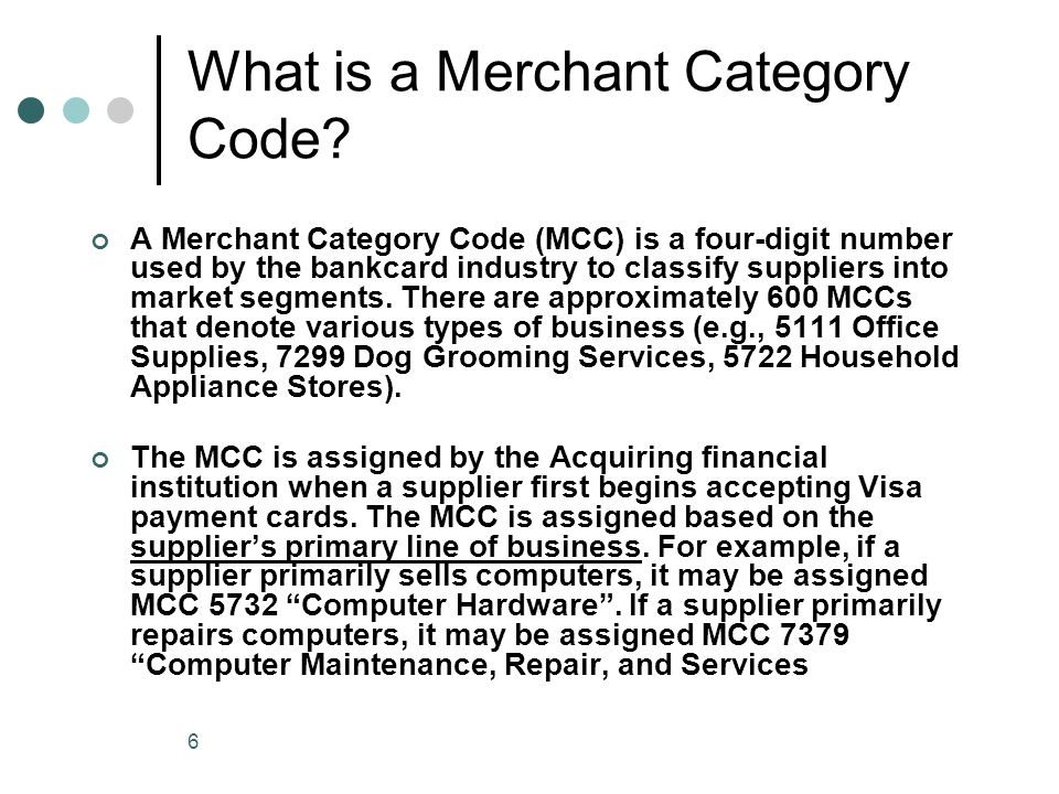 6 What is a Merchant Category Code.