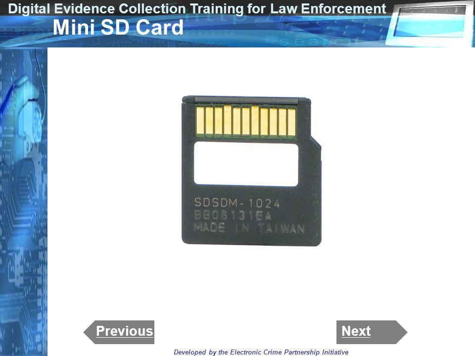 Digital Evidence Collection Training for Law Enforcement Developed by the Electronic Crime Partnership Initiative Mini SD Card NextPrevious