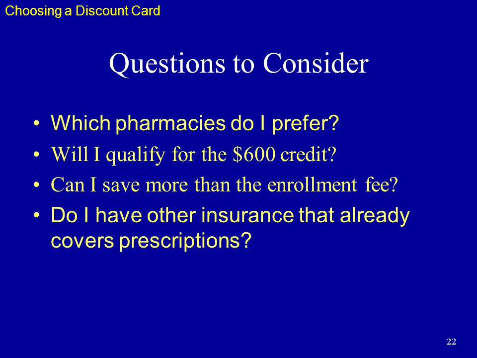 22 Questions to Consider Which pharmacies do I prefer.