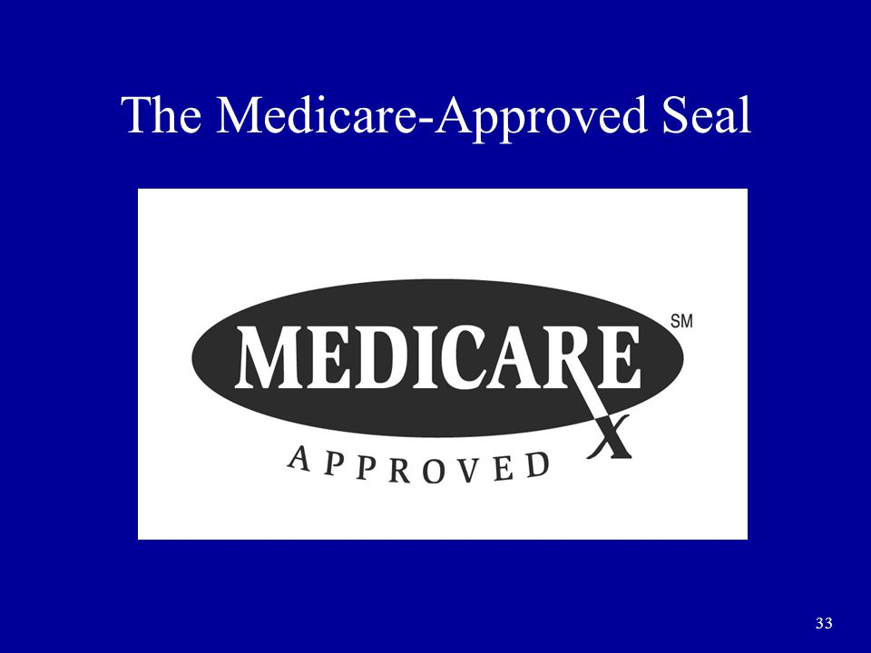 33 The Medicare-Approved Seal