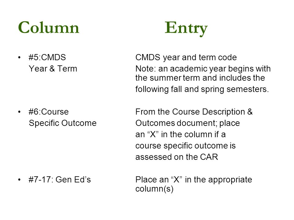 ColumnEntry #5:CMDS CMDS year and term code Year & TermNote: an academic year begins with the summer term and includes the following fall and spring semesters.