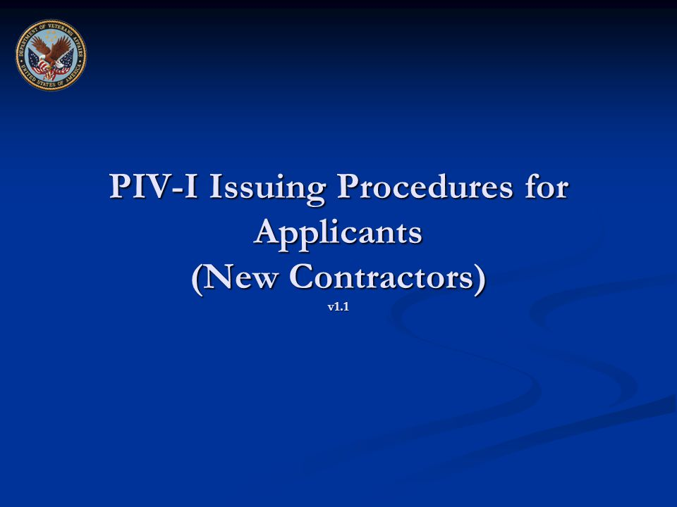 PIV-I Issuing Procedures for Applicants (New Contractors) v1.1