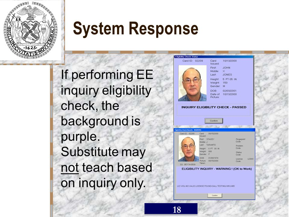/ 18 System Response If performing EE inquiry eligibility check, the background is purple.