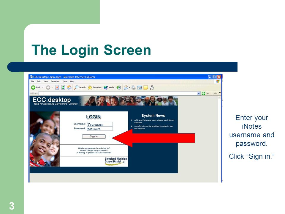 3 The Login Screen Enter your iNotes username and password. Click Sign in. Your name password