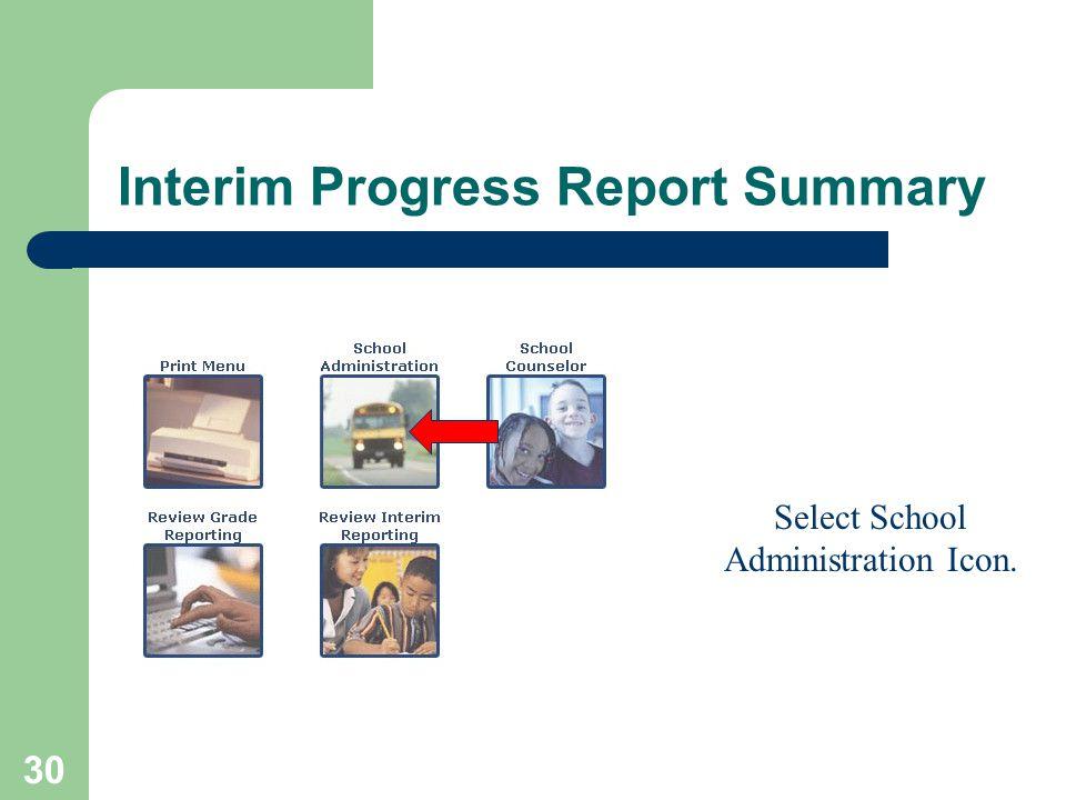 30 Interim Progress Report Summary Select School Administration Icon.