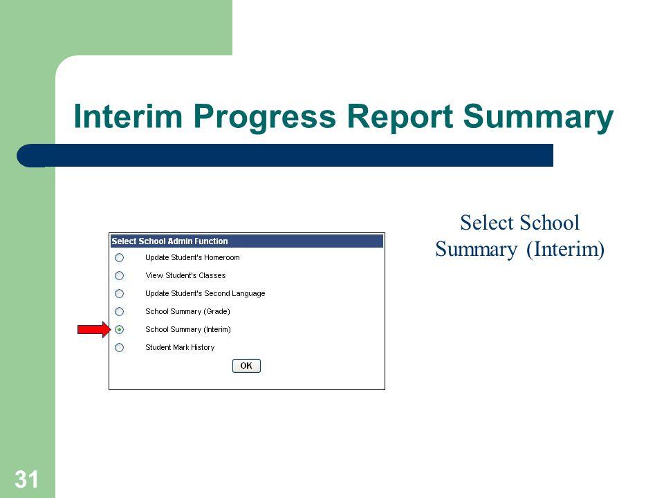 31 Interim Progress Report Summary Select School Summary (Interim)