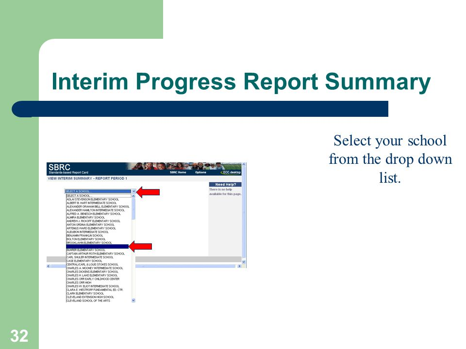 32 Interim Progress Report Summary Select your school from the drop down list.