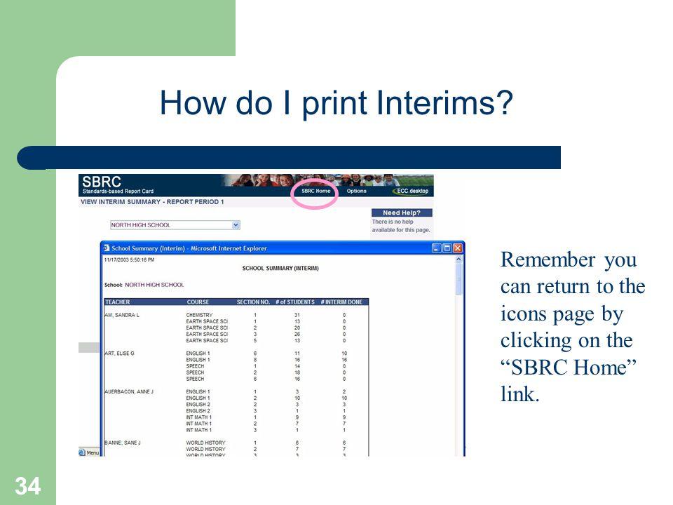 34 How do I print Interims.