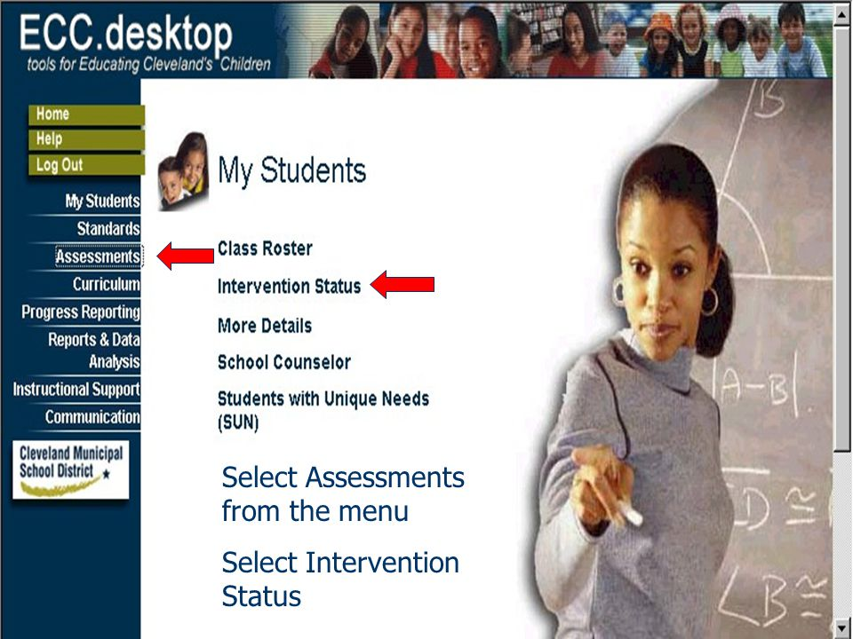 39 Select Assessments from the menu Select Intervention Status