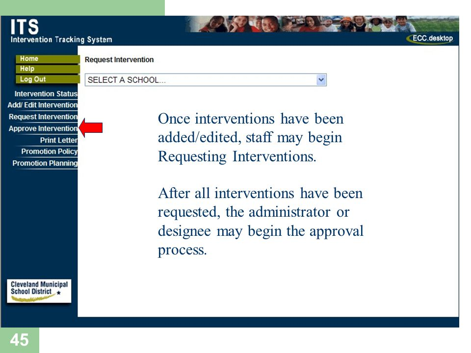 45 Once interventions have been added/edited, staff may begin Requesting Interventions. After all interventions have been requested, the administrator