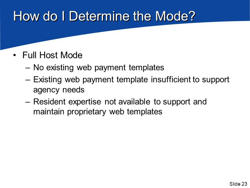 Slide 23 How do I Determine the Mode.