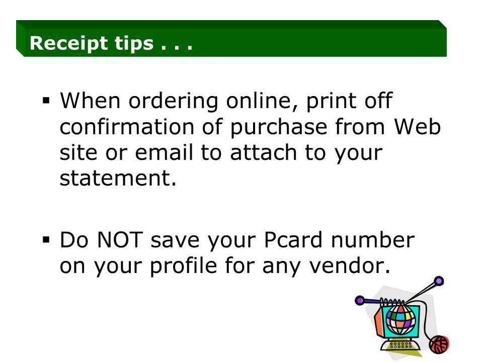 When ordering online, print off confirmation of purchase from Web site or email to attach to your statement.