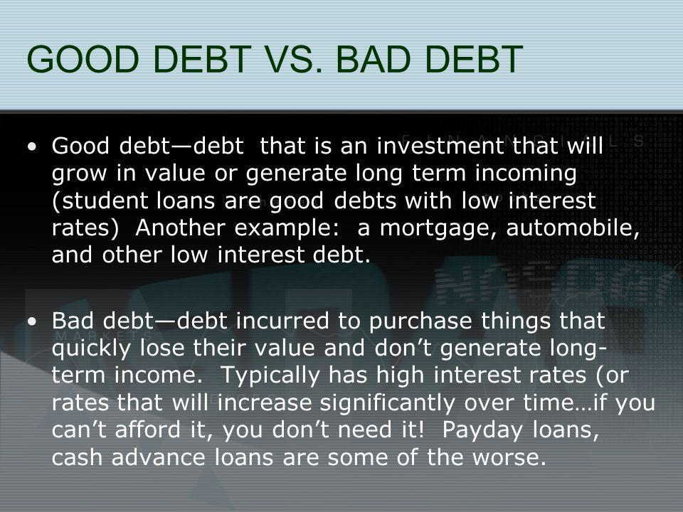 GOOD DEBT VS.