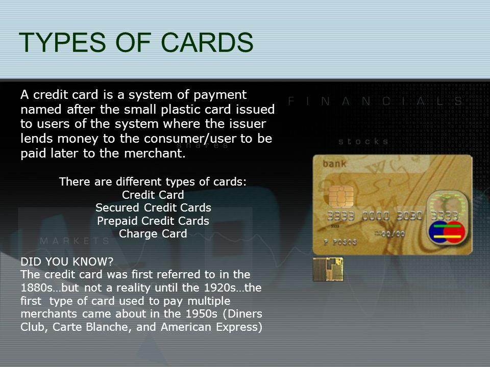 TELL ME WHAT YOU KNOW ABOUT CREDIT CARDS!