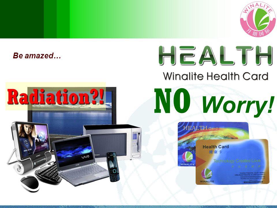 Be amazed… Radiation?! NO Worry!