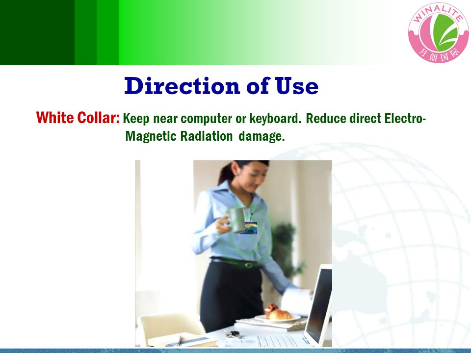 White Collar: Keep near computer or keyboard. Reduce direct Electro- Magnetic Radiation damage.