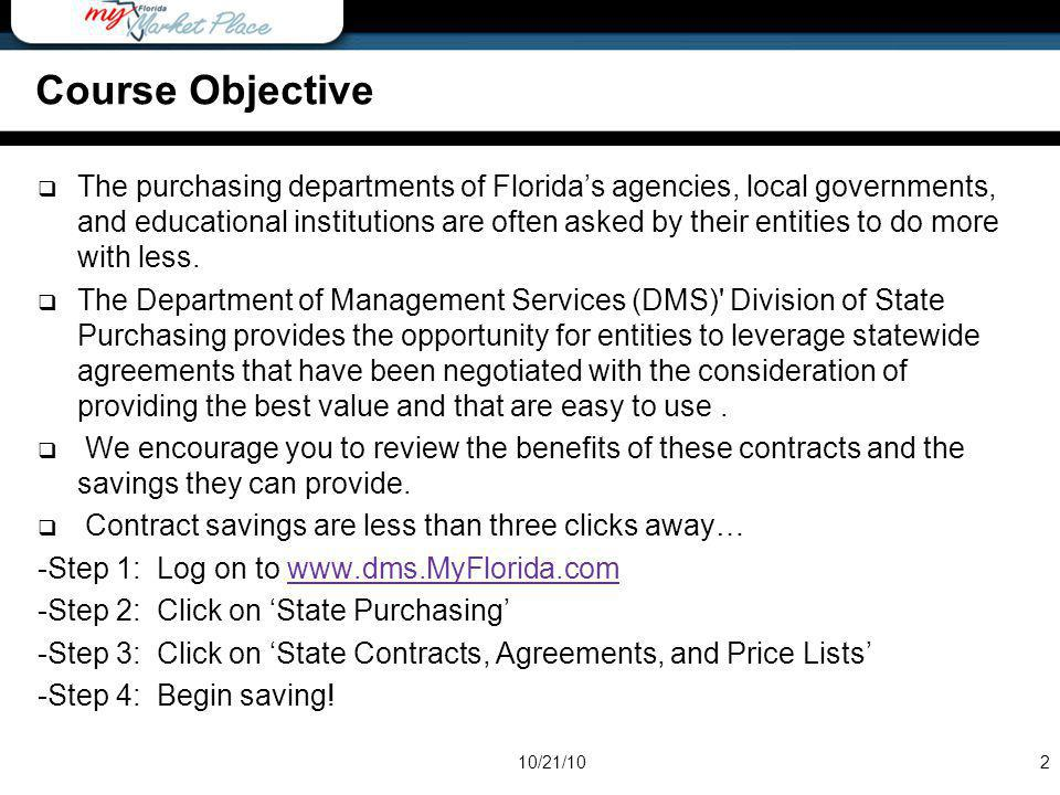 Course Objective The purchasing departments of Floridas agencies, local governments, and educational institutions are often asked by their entities to
