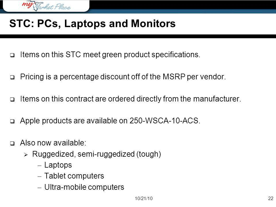Items on this STC meet green product specifications. Pricing is a percentage discount off of the MSRP per vendor. Items on this contract are ordered d