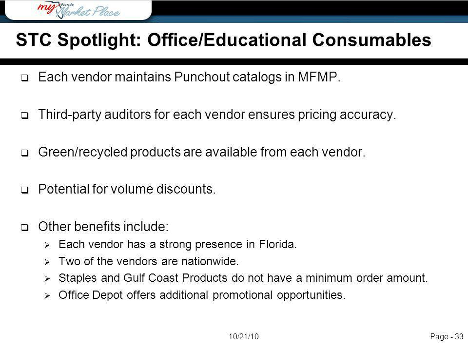Each vendor maintains Punchout catalogs in MFMP. Third-party auditors for each vendor ensures pricing accuracy. Green/recycled products are available