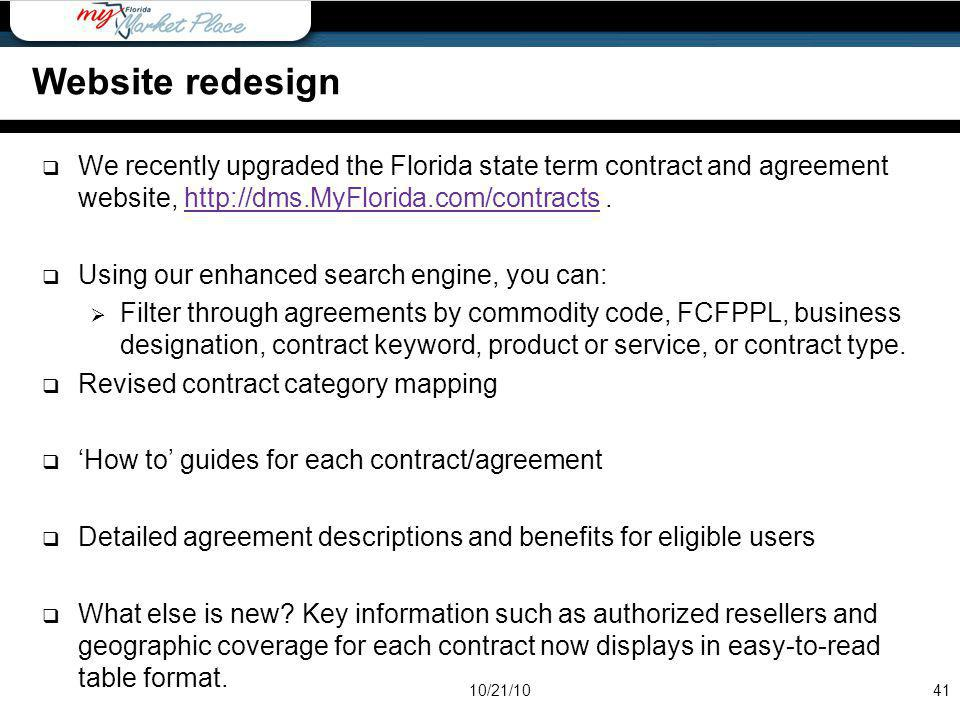 We recently upgraded the Florida state term contract and agreement website, http://dms.MyFlorida.com/contracts.http://dms.MyFlorida.com/contracts Usin
